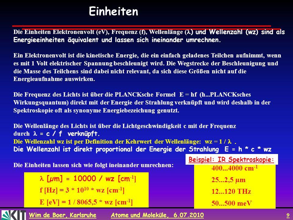 Einheiten 400...4000 cm-1 25...2,5 µm l [µm] = 10000 / wz [cm-1]